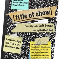 [title of show] Will Be Performed at Theatre Fairfield Beginning Tomorrow Photo