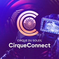 Cirque Du Soleil Launches All-New CirqueConnect Digital Experience Photo
