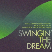 TFANA, RSC, and Young Vic Present Concert Version Of SWINGIN' THE DREAM Photo