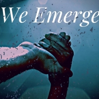 WE EMERGE Will Stream Live From Late Night Theatre Co. Photo