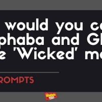 #BWWPrompts: Who Would You Cast As Glinda and Elphaba in the WICKED Movie? Photo
