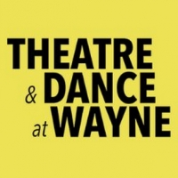 Theatre and Dance at Wayne Announces 2021-2022 Season Photo