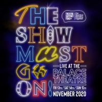THE SHOW MUST GO ON! LIVE AT THE PALACE THEATRE Will Be Presented Next Month Photo