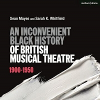 New Book, 'An Inconvenient Black History of British Musical Theatre' is Now Available Photo