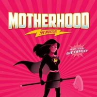 MOTHERHOOD THE MUSICAL Comes to Amil Tellers Next Month Photo