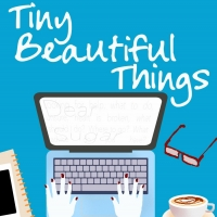 TINY BEAUTIFUL THINGS Will Be Performed at Los Altos Stage in September Photo