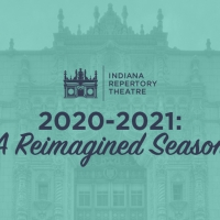 Indiana Repertory Theatre Announces Reimagined 2020-21 Season Photo