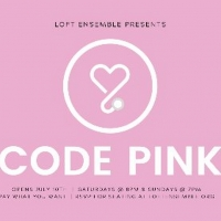 World Premiere of CODE PINK Will Be Performed by the Loft Ensemble This Summer Photo