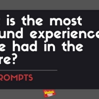 #BWWPrompts: What Is the Most Profound Experience You've Had In A Theatre?
