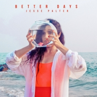 Jesse Palter Returns With 'Better Days' Photo