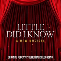 New Podcast Musical LITTLE DID I KNOW Starring Lesli Margherita, Richard Kind & More  Photo