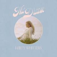 Hailey Whitters Announces New Album THE DREAM