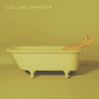 Call Me Spinster Announces Debut Self-Titled EP Releasing December 11 Photo