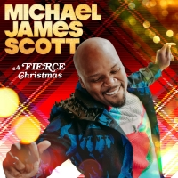 Michael James Scott Will Release Holiday Album- A Fierce Christmas Album