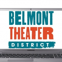 Belmont Theater District Announces Members' July And August Virtual Offerings Photo