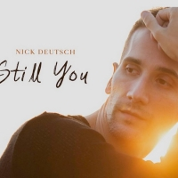 Nick Deutsch's New Single 'Still You' Photo