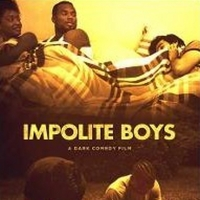 New Dark Comedy Film IMPOLITE BOYS Now Available On Streaming Channels Photo