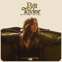 Brit Taylor Releases New Sing 'Back In The Fire' Photo