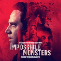 IMPOSSIBLE MONSTERS Starring Santino Fontana to Release Soundtrack Article