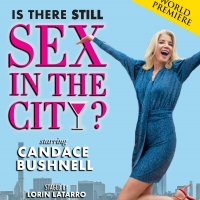 BWW Interview: Candace Bushnell Shares Details About Upcoming World Premiere of IS THERE S Photo