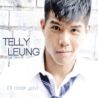 BWW CD Review: Telly Leung's I'LL COVER YOU and SONGS FOR YOU Make For A Great Musica Photo