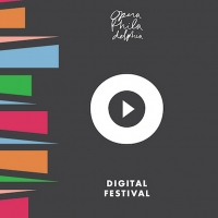 Opera Philadelphia Launches Digital Streaming Festival Photo