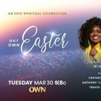 OWN to Premiere Easter Music Special OUR OWN EASTER Photo