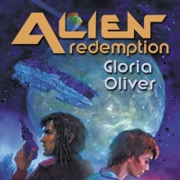 Gloria Oliver Releases New Science Fiction Novel ALIEN REDEMPTION