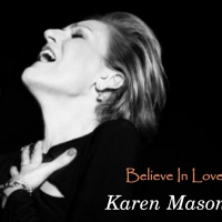 Singer/Songwriter/Producer Danny Kravitz' BELIEVE IN LOVE Featuring Broadway & Recording Star Karen Mason Available Now