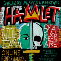 Gallery Players Presents Shakespeare's HAMLET (at Home) Photo