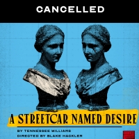 Second Thought Theatre Announces Cancellation Of A STREETCAR NAMED DESIRE Photo