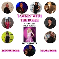 VIDEO: Paige Turner Joins Today's Episode of TAWKIN' WITH THE ROSES Photo