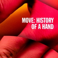 MOVE: THE HISTORY OF A HAND, A LOOK AT MODERN MOBILITY Opens Next Week at California  Photo