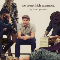 Drew Gasparini Releases New Album 'We Aren't Kids Anymore' Photo