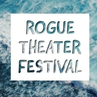 Rogue Theater Festival Is Making A Wave
