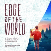 Ethan Slater and Nick Blaemire to Release EDGE OF THE WORLD, World Premiere Concept R Album