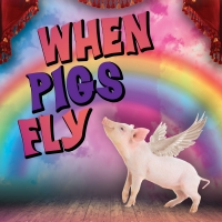 Uptown Players Replaces 2020 Show With WHEN PIGS FLY Photo