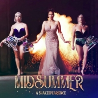 Introducing MIDSUMMER: A SHAKESPEARIENCE from Variety Life Productions Special Offer