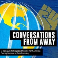 Listen: COME FROM AWAY Touring Company Launches New Podcast CONVERSATIONS FROM AWAY Photo