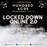 Hundred Acre Productions Presents LOCKED-DOWN ONLINE 2.0 Photo