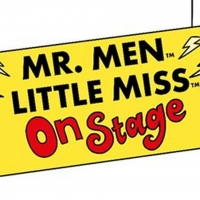 MR. MEN AND LITTLE MISS ON STAGE Extends UK Tour To 2020