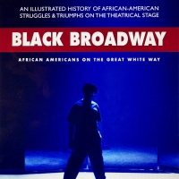BLACK BROADWAY: AFRICAN AMERICANS ON THE GREAT WHITE WAY Is Now Available as A Kindle Photo