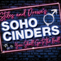 George Stiles and Anthony Drewe's SOHO CINDERS Will Come to Charing Cross Theatre This Fall
