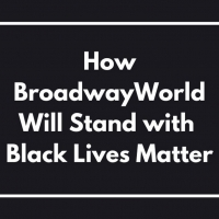 How BroadwayWorld Will Stand with Black Lives Matter Photo