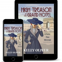 Kelly Oliver Releases New Historical Mystery HIGH TREASON AT THE GRAND HOTEL Photo