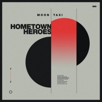 Moon Taxi Returns With 'Hometown Heroes' Photo