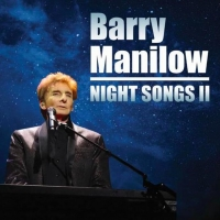 Barry Manilow to Release NIGHT SONGS II on February 14