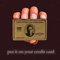 Christopher The Conquered Releases New Single 'Put It On Your Credit Card' Photo