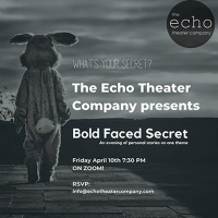 Echo Theater Company's BOLD FACED SECRET Moves Online Beginning Tonight Photo