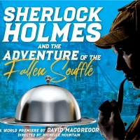 BWW Review: SHERLOCK HOLMES AND THE ADVENTURE OF THE FALLEN SOUFFLE at Purple Rose Theatre Company Is An Intriguing Fresh Piece of Theatre!